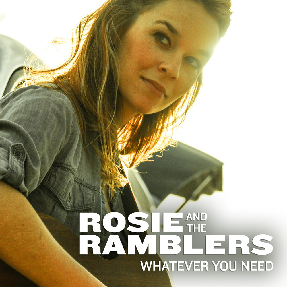 Listen: Whatever You Need – Rosie and theRamblers