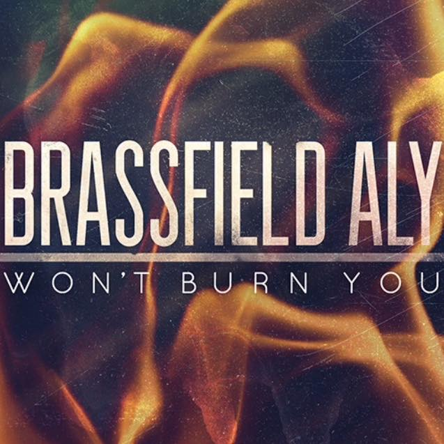 "Brassfield Aly Emphasizes Trust on ""Won't Burn You"""